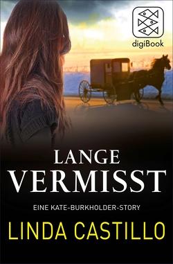Lange Vermisst – Eine Kate-Burkholder-Story von Castillo,  Linda, Gabler,  Irmengard