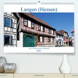 Langen (Hessen) vom Frankfurter Taxifahrer Petrus Bodenstaff (Premium, hochwertiger DIN A2 Wandkalender 2021, Kunstdruck in Hochglanz) von Bodenstaff,  Petrus