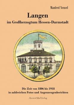 Langen im Großherzogtum Hessen-Darmstadt von Neusel,  Dr. Manfred
