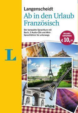 Langenscheidt Ab in den Urlaub – Französisch – Sprachtraining für die Reise von Langenscheidt,  Redaktion