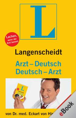 Langenscheidt Arzt-Deutsch/Deutsch-Arzt von von Hirschhausen,  Eckart