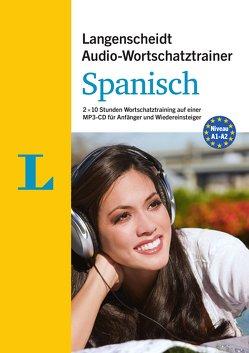 Langenscheidt Audio-Wortschatztrainer Spanisch für Anfänger – für Anfänger und Wiedereinsteiger von Langenscheidt,  Redaktion, Ugarte,  Enrique, von Klitzing,  Fabian