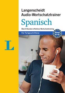 Langenscheidt Audio-Wortschatztrainer Spanisch für Fortgeschrittene – für Fortgeschrittene von Langenscheidt,  Redaktion, Ugarte,  Enrique, von Klitzing,  Fabian