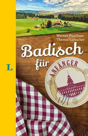 Langenscheidt Badisch für Anfänger – Der humorvolle Sprachführer für Badisch-Fans von Liebscher,  Thomas, Puschner,  Werner