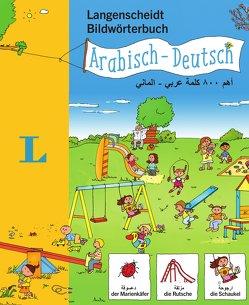 Langenscheidt Bildwörterbuch Arabisch – Deutsch – für Kinder ab 3 Jahren von Langenscheidt,  Redaktion, Schmidt,  Sandra