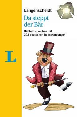 Langenscheidt Da steppt der Bär – mit Redewendungen und Quiz spielerisch lernen von Langenscheidt,  Redaktion