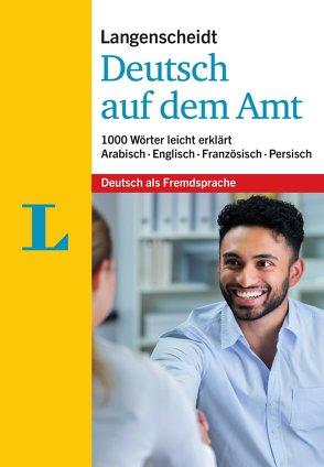 Langenscheidt Deutsch auf dem Amt – Mit Erklärungen in einfacher Sprache von Langenscheidt,  Redaktion