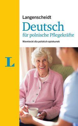 Langenscheidt Deutsch für polnische Pflegekräfte von Langenscheidt,  Redaktion
