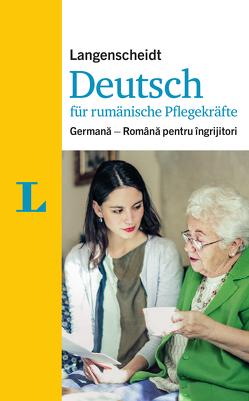 Langenscheidt Deutsch für rumänische Pflegekräfte – für die Kommunikation im Pflegealltag von Hebborn-Brass,  Ursula, Langenscheidt,  Redaktion