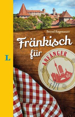 Langenscheidt Fränkisch für Anfänger – Der humorvolle Sprachführer für Fränkisch-Fans von Langenscheidt,  Redaktion, Regenauer,  Bernd