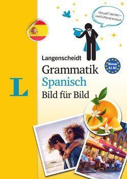 Langenscheidt Grammatik Spanisch Bild für Bild – Die visuelle Grammatik für den leichten Einstieg von Langenscheidt,  Redaktion