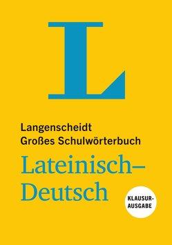 Langenscheidt Großes Schulwörterbuch Lateinisch-Deutsch Klausurausgabe – Buch mit Online-Anbindung von Langenscheidt,  Redaktion