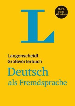 Langenscheidt Großwörterbuch Deutsch als Fremdsprache – Buch mit Online-Anbindung von Götz,  Dieter, Knieper,  Arndt, Langenscheidt,  Redaktion