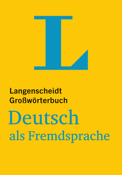 Langenscheidt Großwörterbuch Deutsch als Fremdsprache – für Studium und Beruf von Götz,  Dieter, Langenscheidt,  Redaktion