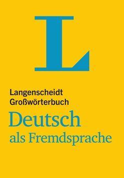Langenscheidt Großwörterbuch Deutsch als Fremdsprache von Götz,  Dieter, Knieper,  Arndt, Langenscheidt,  Redaktion