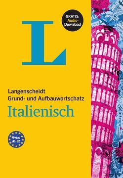 Langenscheidt Grund- und Aufbauwortschatz Italienisch – Buch mit Bonus-Audiomaterial von Giudice,  Francesca, Langenscheidt,  Redaktion, von Klitzing,  Fabian