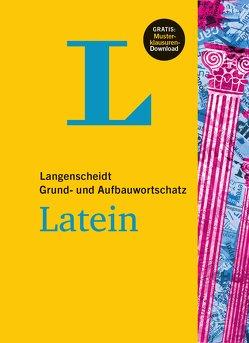 Langenscheidt Grund- und Aufbauwortschatz Latein – Buch mit Bonus-Musterklausuren als PDF-Download von Langenscheidt,  Redaktion