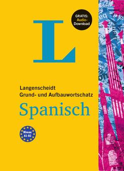 Langenscheidt Grund- und Aufbauwortschatz Spanisch – Buch mit Audio-Download von Langenscheidt,  Redaktion