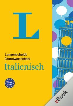 Langenscheidt Grundwortschatz Italienisch von Langenscheidt,  Redaktion