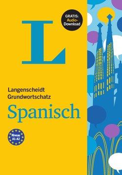 Langenscheidt Grundwortschatz Spanisch – Buch mit Audio-Download von Langenscheidt,  Redaktion, Ugarte,  Enrique, von Klitzing,  Fabian