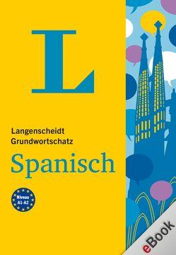 Langenscheidt Grundwortschatz Spanisch von Langenscheidt,  Redaktion