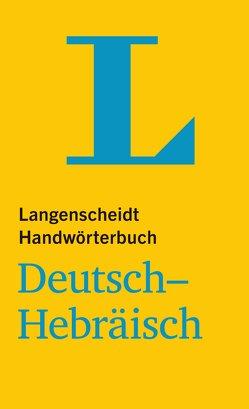 Langenscheidt Handwörterbuch Deutsch-Hebräisch – für Schule, Studium und Beruf von Langenscheidt,  Redaktion