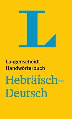 Langenscheidt Handwörterbuch Hebräisch-Deutsch – für Schule, Studium und Beruf von Langenscheidt,  Redaktion