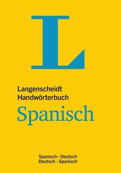 Langenscheidt Handwörterbuch Spanisch – für Schule, Studium und Beruf von Langenscheidt,  Redaktion