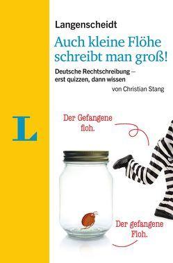 Langenscheidt Auch kleine Flöhe schreibt man groß! von Langenscheidt,  Redaktion, Stang,  Christian