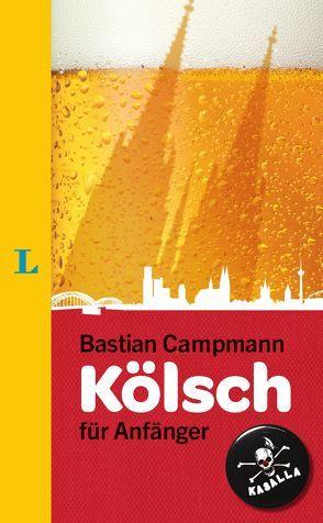 Langenscheidt Kölsch für Anfänger von Campmann,  Bastian