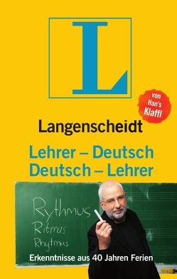 Langenscheidt Lehrer-Deutsch/Deutsch-Lehrer von Klaffl,  Han's