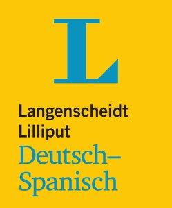 Langenscheidt Lilliput Deutsch-Spanisch – im Mini-Format von Langenscheidt,  Redaktion