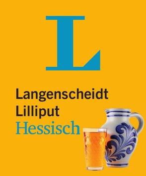 Langenscheidt Lilliput Hessisch – im Mini-Format von Langenscheidt,  Redaktion
