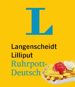 Langenscheidt Lilliput Ruhrpott-Deutsch – im Mini-Format von Langenscheidt,  Redaktion