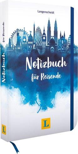 Langenscheidt Notizbuch für Reisende – Zum Vorbereiten und Erinnern von Langenscheidt,  Redaktion