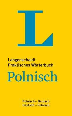 Langenscheidt Praktisches Wörterbuch Polnisch – für Alltag und Reise von Langenscheidt,  Redaktion