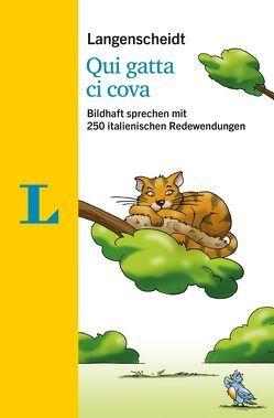 Langenscheidt Qui gatta ci cova – mit Redewendungen und Quiz spielerisch lernen von Langenscheidt,  Redaktion