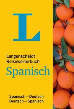 Langenscheidt Reisewörterbuch Spanisch – klein und handlich von Langenscheidt,  Redaktion