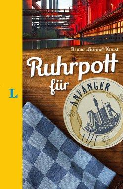 """Langenscheidt Ruhrpott für Anfänger – Der humorvolle Sprachführer für Ruhrpott-Fans von Knust,  Bruno """"Günna"""""""