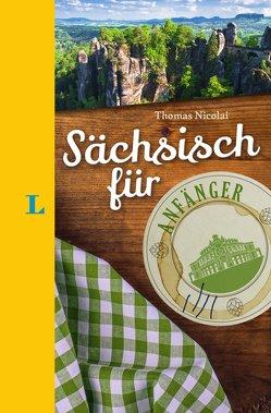Langenscheidt Sächsisch für Anfänger – Der humorvolle Sprachführer für Sächsisch-Fans von Langenscheidt,  Redaktion, Nicolai,  Thomas