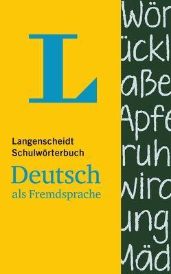 Langenscheidt Schulwörterbuch Deutsch als Fremdsprache von Götz,  Dieter, Knieper,  Arndt, Langenscheidt,  Redaktion