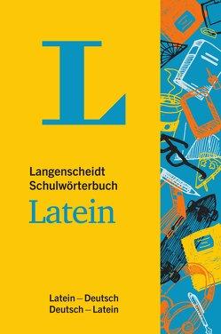 Langenscheidt Schulwörterbuch Latein – Mit Info-Fenstern zu Wortschatz & römischem Leben von Langenscheidt,  Redaktion