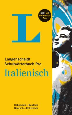 Langenscheidt Schulwörterbuch Pro Italienisch – Buch und App von Langenscheidt,  Redaktion