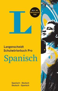 Langenscheidt Schulwörterbuch Pro Spanisch – Buch und App von Langenscheidt,  Redaktion