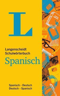 Langenscheidt Schulwörterbuch Spanisch – Mit Info-Fenstern zu Wortschatz & Landeskunde von Langenscheidt,  Redaktion