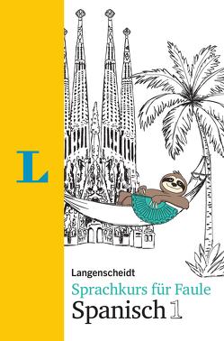 Langenscheidt Sprachkurs für Faule Spanisch 1 – Buch und MP3-Download von Höchemer,  André, Schmidt,  Stefan