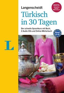 Langenscheidt Türkisch in 30 Tagen – Der Sprachkurs für Anfänger und Wiedereinsteiger von Moser-Weithmann,  Brigitte, Ünver-Lischewski,  Nevra