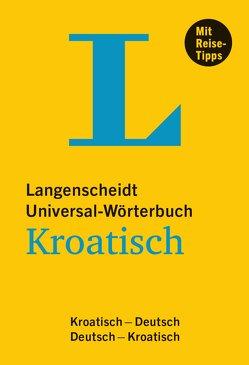 Langenscheidt Universal-Wörterbuch Kroatisch – mit Tipps für die Reise von Langenscheidt,  Redaktion