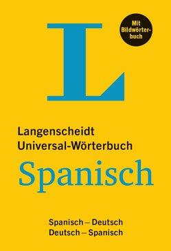 Langenscheidt Universal-Wörterbuch Spanisch – mit Bildwörterbuch von Langenscheidt,  Redaktion