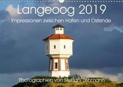 Langeoog 2019. Impressionen zwischen Hafen und Ostende (Wandkalender 2019 DIN A3 quer) von Lehmann,  Steffani